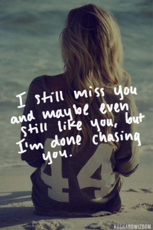 Im done chasing you