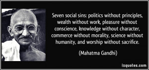 Seven social sins: politics without principles, wealth without work ...