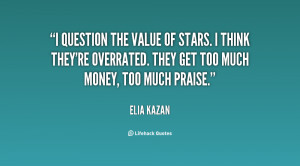 question the value of stars. I think they're overrated. They get too ...
