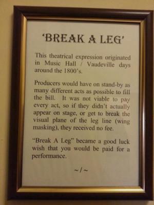 Break A Leg Quotes Break a leg - acting terms. via galen chandler