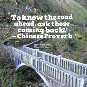 Quotes Picture: to know the road ahead, ask those coming back ...