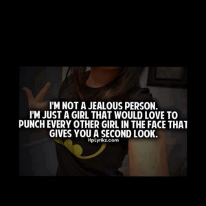 Im Not Jealous Quotes