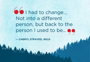 ... adding a few more of our favorite lines from Cheryl Strayed's memoir