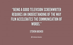 Being a good television screenwriter requires an understanding of the ...