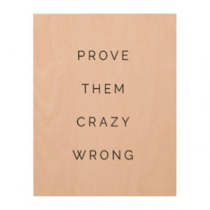 Prove Them Wrong Motivational Quote Blush Pink Wood Print