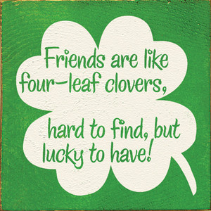 Friends Are Like Four Leaf Clover Quotes