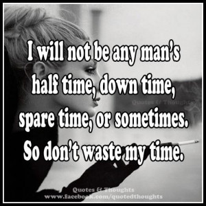 ... Quotes, Humorinspir Quotes, Don'T Wasting My Time, Spare Time Quotes