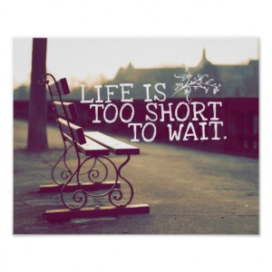 Life Is Too Short | Motivational Quote Print