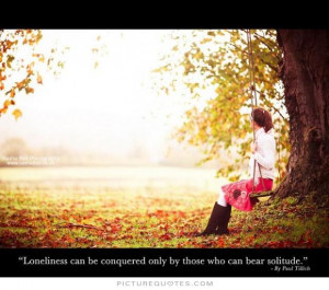 Loneliness Quotes Solitude Quotes