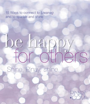 Be happy for others. Shine, Pinay, shine. Pinay.com