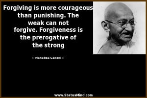 ... from mahatma gandhi quotes about forgiveness mahatma gandhi quotes