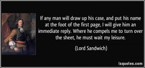 If any man will draw up his case, and put his name at the foot of the ...