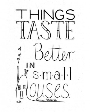 Small Houses Quote, Apartment Quote, Food Quote, Queen Victoria Quote ...