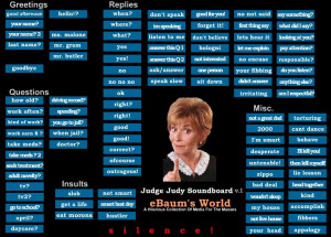 Judge Judy Soundboard: A collection of Judy's best quotes.