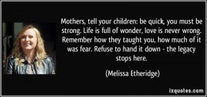 Mothers, tell your children: be quick, you must be strong. Life is ...