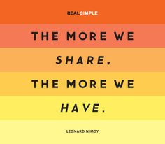 The more we share, the more we have.