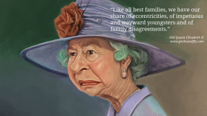 Queen Elizabeth II Quotes Like all best families, we have our share of ...