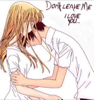 Don't Leave Me...I Love you by Roxie-chan144