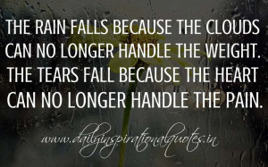 The rain falls because the clouds can no longer handle the weight. The ...