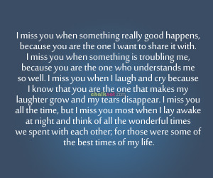 Miss You When Something Really Good Happens, Because You Are The One ...