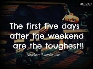 weekend quotes #weekdays #mondays #funny #witty #condescending # ...