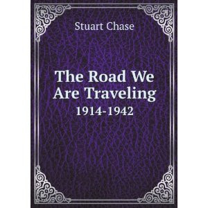 Road-We-Are-Traveling-Stuart-Chase.jpg