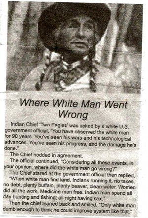 the white man arrived ours replied the indian reminds me of this