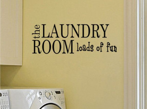Laundry Room Wall Decal Loads Of Fun Wall Quote with Vinyl Lettering ...