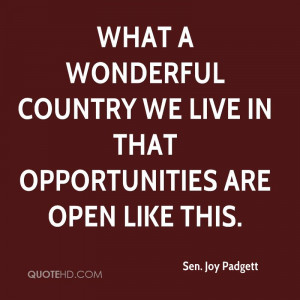 What a wonderful country we live in that opportunities are open like ...