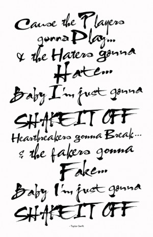 ... - Shake It Off Lyrics - Quirky Modern Typographic Art - Quote Print