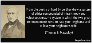 of Lord Byron they drew a system of ethics compounded of misanthropy ...