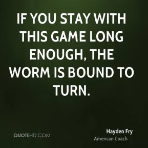 hayden-fry-hayden-fry-if-you-stay-with-this-game-long-enough-the-worm ...