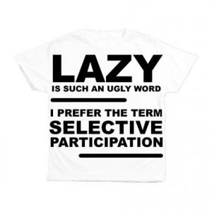 Funny Quotes Gifts > Funny Quotes Tops > Im Not Lazy Kid's All Over ...
