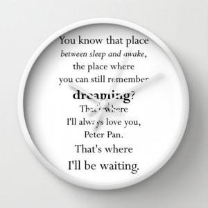 Peter Pan Wendy Tinkerbell Quote J. M. Barrie Wall Clock