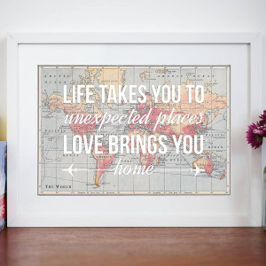 Life Unexpected Quotes Home quote map print