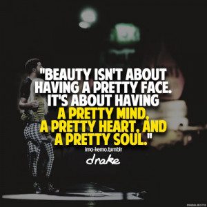 Rapper, drake, quotes, sayings, what is beauty
