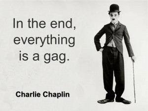 In the end everything is a gag.