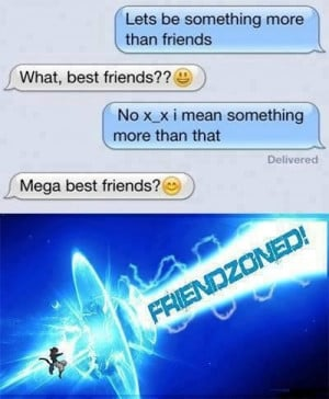 ... every human being probably knows the feeling of being friendzoned