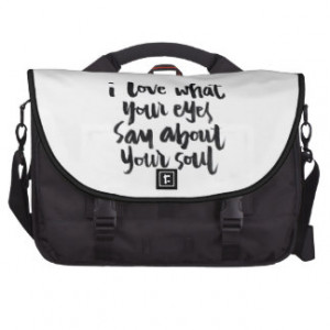 Love Quotes: I love what your eyes say about... Bag For Laptop