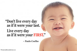 "Inspirational Quote: ""Don't live every day as if it were your last ..."