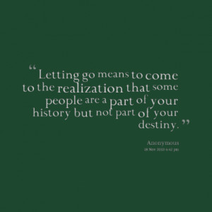 Picture: letting go means to come to the realization that some people ...