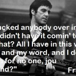 Tony Montana Scarface Quote