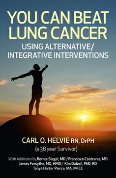 You Can Beat Lung Cancer with Carl O. Helvie. He beat his lung cancer ...
