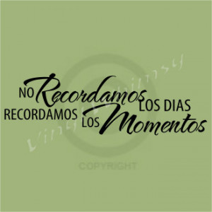 Vinyl Wall Art - Spanish Quote - No Recordamos Los Dias Recordamos Los ...