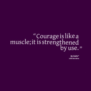 Quotes About: courage quotes