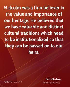 our heritage He believed that we have valuable and distinct cultural