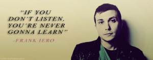 frank iero quotes - Google Search senior q?Quotes 333, Band Quotes ...