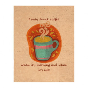 Funny Coffee Addict Quote or Saying, Cork Paper