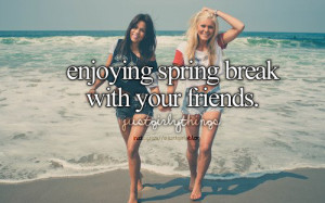 tagged as: spring break. friends. spring.