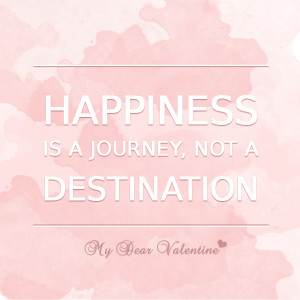 motivational quotes - Happiness is a journey